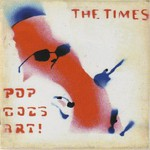 The Times, Pop Goes Art!