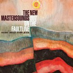 The New Mastersounds, Out On the Faultline
