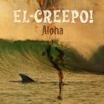 El-Creepo!, Aloha