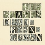 The Staves, Dead & Born & Grown