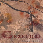 Sarah Fimm, Cocooned