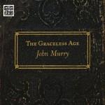 John Murry, The Graceless Age