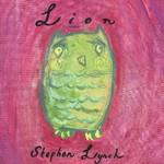 Stephen Lynch, Lion