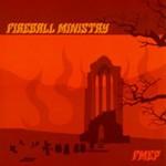 Fireball Ministry, FMEP