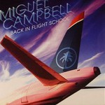 Miguel Campbell, Back In Flight School