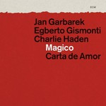 Jan Garbarek, Egberto Gismonti & Charlie Hade, Magico: Carta de Amor