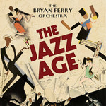 The Bryan Ferry Orchestra, The Jazz Age