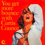 Curtis Counce, You Get More Bounce With Curtis Counce!