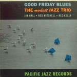The Modest Jazz Trio, Good Friday Blues