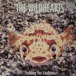 The Wildhearts, Fishing for Luckies