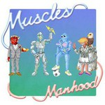 Muscles, Manhood