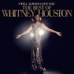 Whitney Houston, I Will Always Love You: The Best Of Whitney Houston