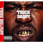 Trick Daddy, Thug Holiday