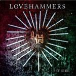 Lovehammers, Set Fire
