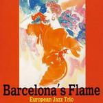 European Jazz Trio, Barcelona's Flame