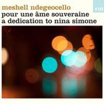 Me'Shell NdegeOcello, Pour une ame souveraine - A dedication to Nina Simone
