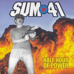 Sum 41, Half Hour of Power