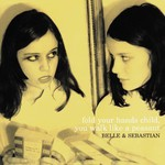 Belle and Sebastian, Fold Your Hands Child, You Walk Like a Peasant