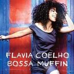 Flavia Coelho, Bossa Muffin