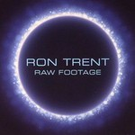 Ron Trent, Raw Footage