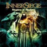 Inner Siege, Kingdom of Shadows