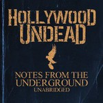 Hollywood Undead, Notes from the Underground (Unabridged) mp3