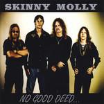 Skinny Molly, No Good Deed...
