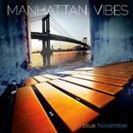 Manhattan Vibes, Blue November