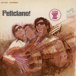 Jose Feliciano, Feliciano!