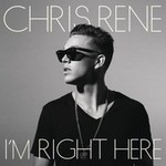 Chris Rene, I'm Right Here