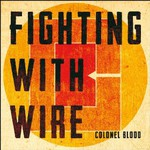 Fighting With Wire, Colonel Blood mp3