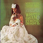 Herb Alpert & The Tijuana Brass, Whipped Cream & Other Delights