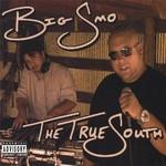 Big Smo, The True South