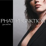 Phat Phunktion, You and Me