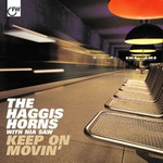 The Haggis Horns, Keep On Movin'