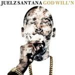 Juelz Santana, God Will'n