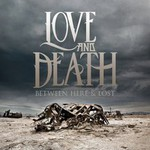 Love and Death, Between Here & Lost