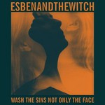 Esben and the Witch, Wash The Sins Not Only The Face