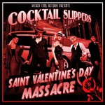 Cocktail Slippers, Saint Valentine's Day Massacre