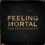 Kris Kristofferson, Feeling Mortal
