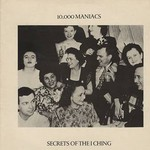 10,000 Maniacs, Secrets of the I Ching