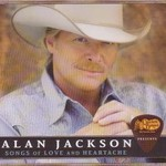 Alan Jackson, Songs Of Love And Heartache
