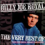 Billy Joe Royal, The Very Best of the Columbia Years (1965-1972)