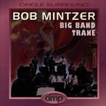 Bob Mintzer Big Band, Big Band Trane