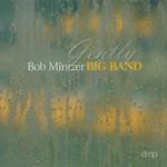Bob Mintzer Big Band, Gently