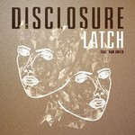 Disclosure, Latch (feat. Sam Smith)