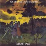 Tor Lundvall & Tony Wakeford, Autumn Calls