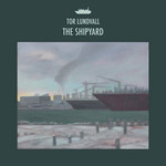 Tor Lundvall, The Shipyard