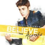 Justin Bieber, Believe Acoustic