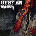 Gyptian, Choices